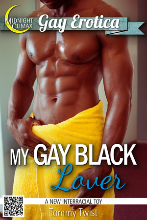 My Gay Black Lover (A New Interracial Toy)