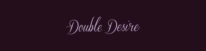 double desire.jpg
